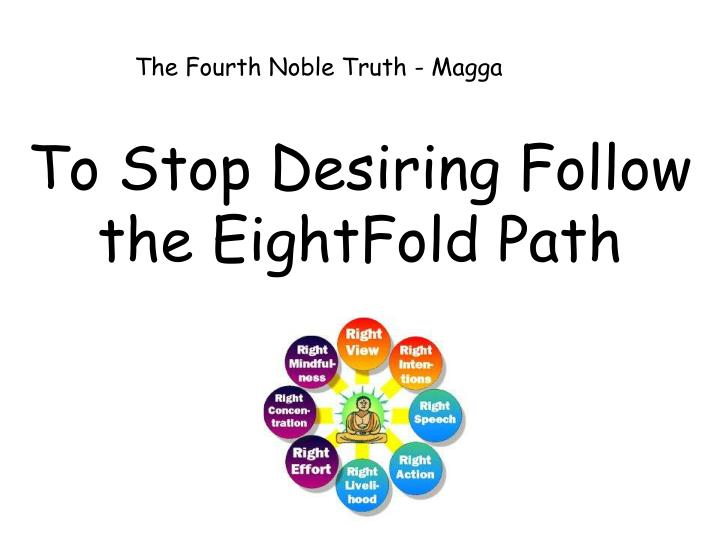 The Fourth Noble Truth - Magga