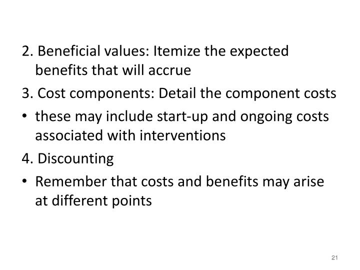 2. Beneficial values: Itemize the expected benefits that will accrue