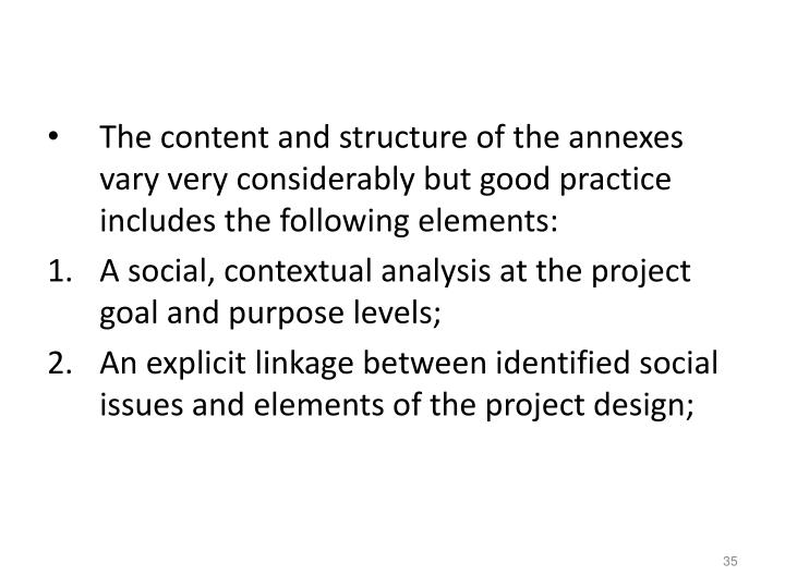 The content and structure of the annexes vary very considerably but good practice includes the following elements:
