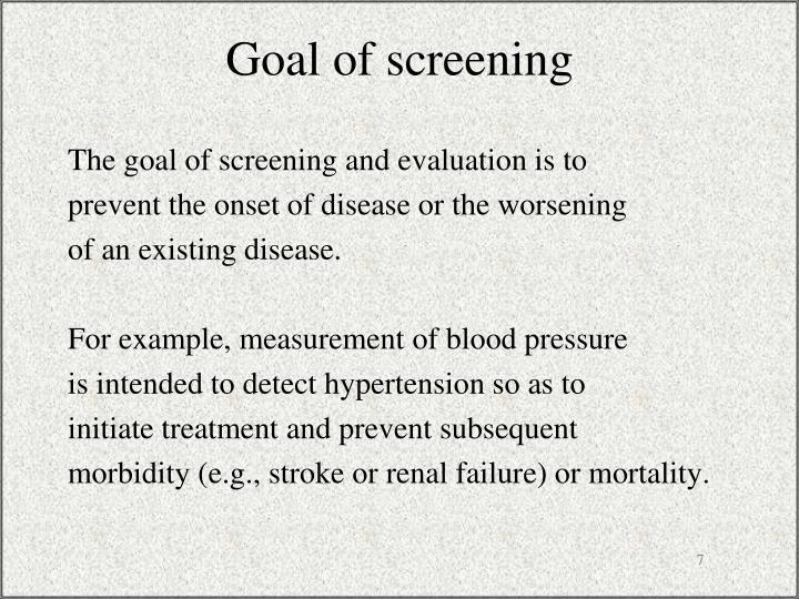 Goal of screening