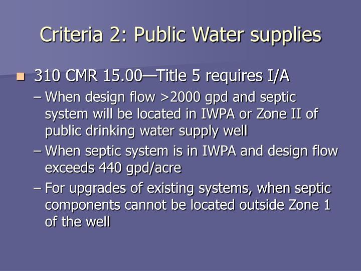 Criteria 2: Public Water supplies