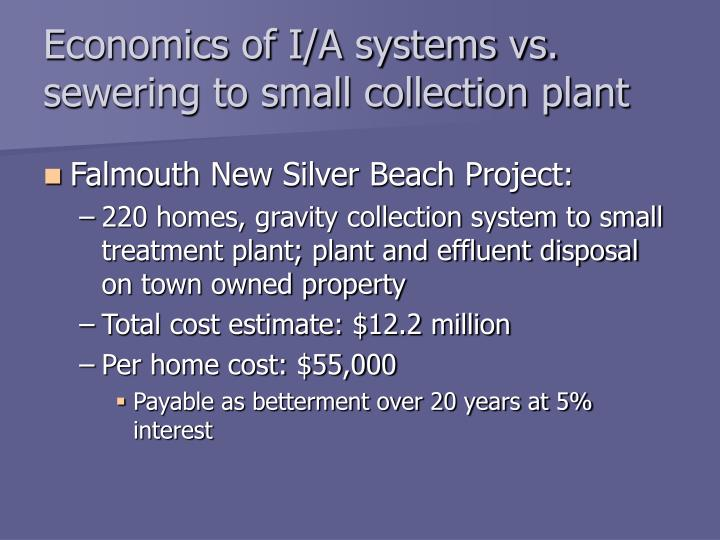 Economics of I/A systems vs. sewering to small collection plant