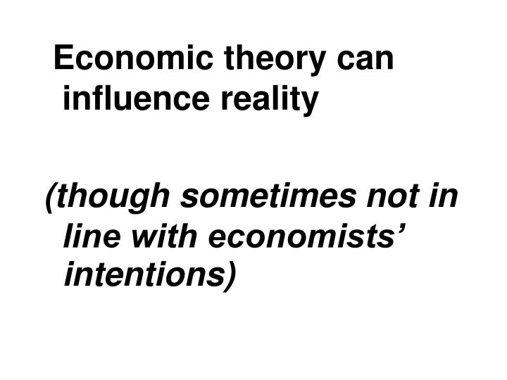 Economic theory can influence reality