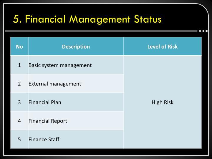 5. Financial Management Status