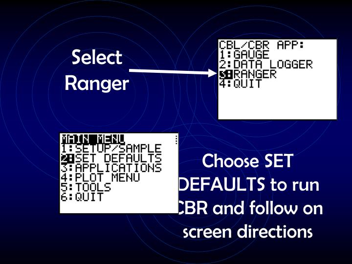 Choose SET DEFAULTS to run CBR and follow on screen directions