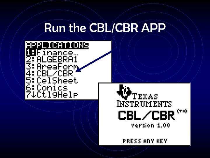 Run the CBL/CBR APP