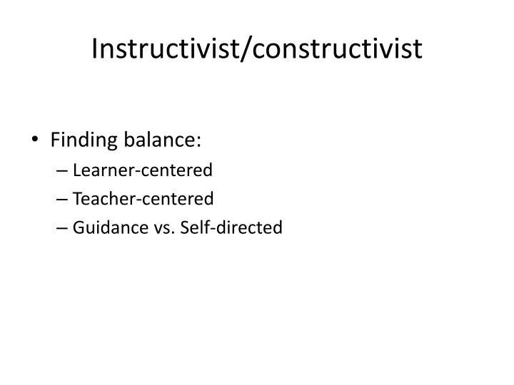 Instructivist/constructivist