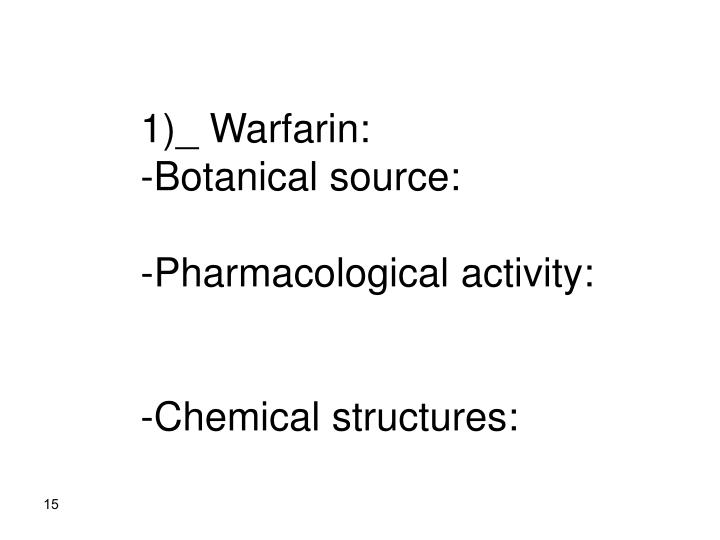 1)_ Warfarin: