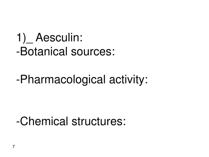 1)_ Aesculin:
