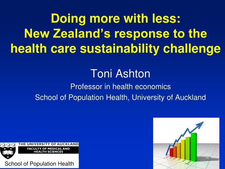 Doing more with less new zealand s response to the health care sustainability challenge