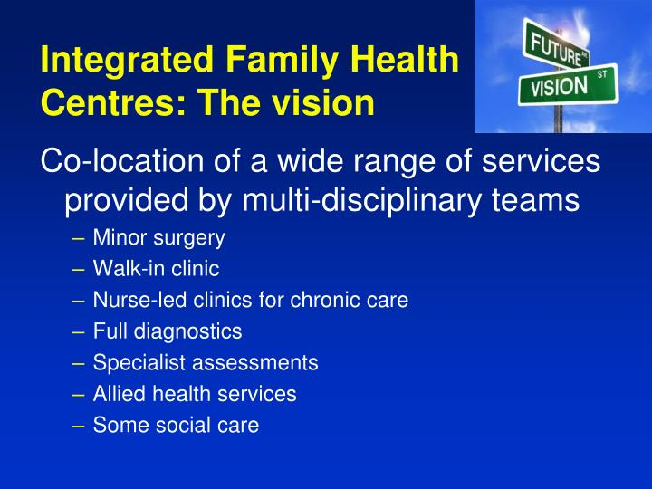 Integrated Family Health Centres: The vision