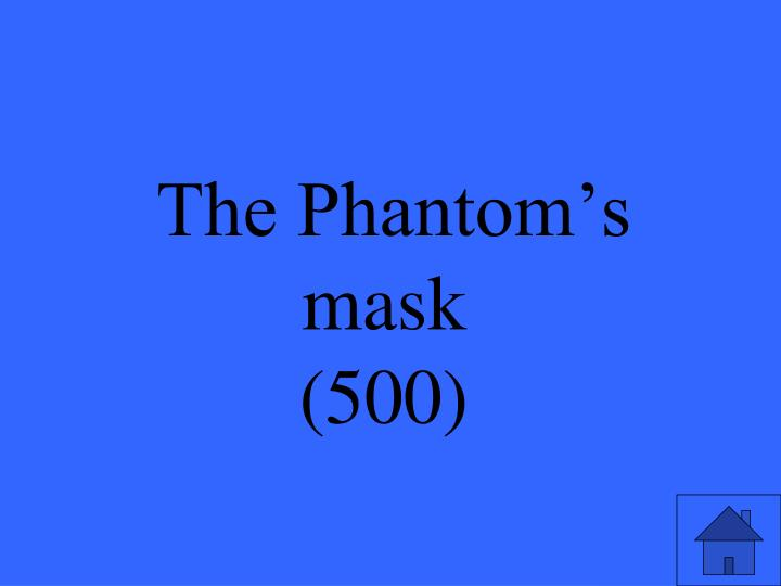 The Phantom's mask