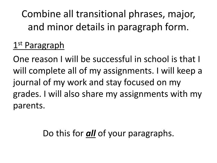 Combine all transitional phrases, major, and minor details in paragraph form.