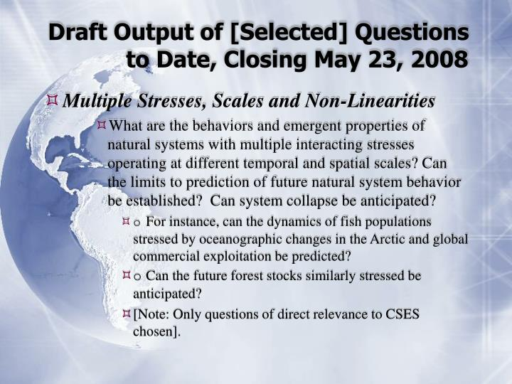 Draft Output of [Selected] Questions to Date, Closing May 23, 2008