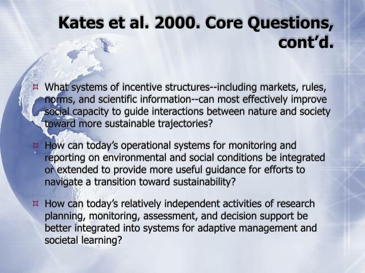 Kates et al. 2000. Core Questions, cont'd.