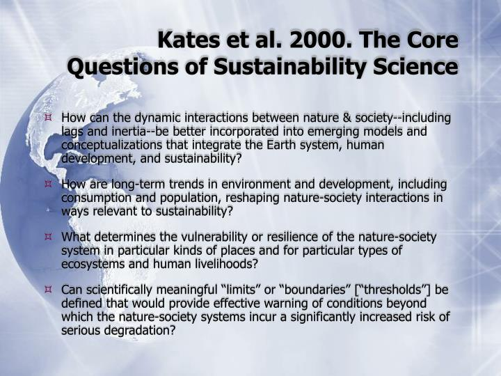 Kates et al. 2000. The Core Questions of Sustainability Science