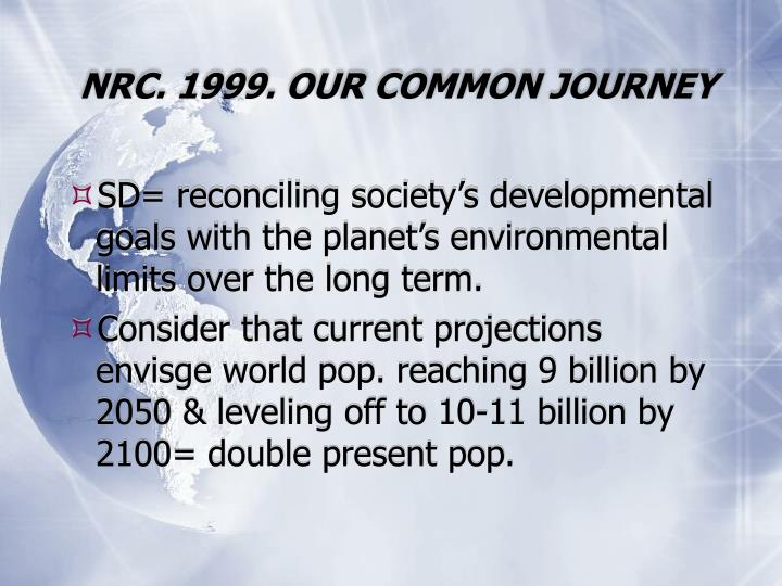 NRC. 1999. OUR COMMON JOURNEY