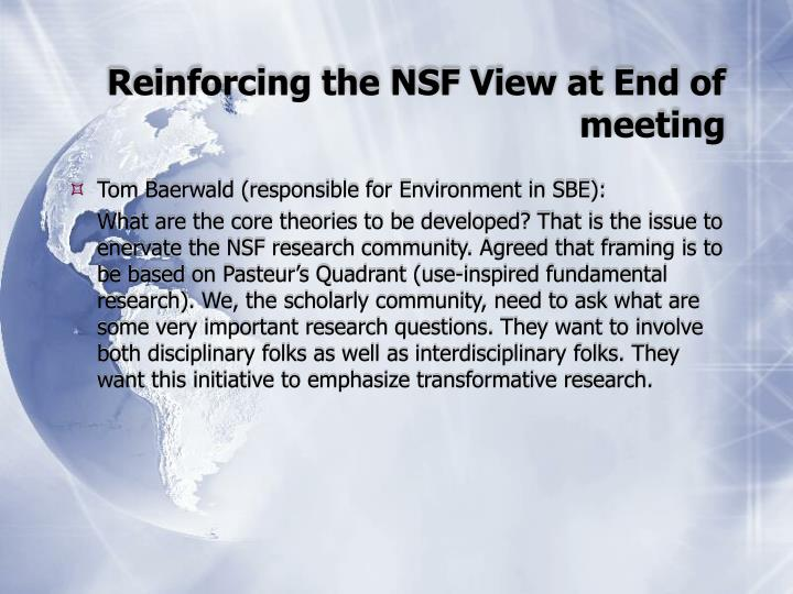 Reinforcing the NSF View at End of meeting