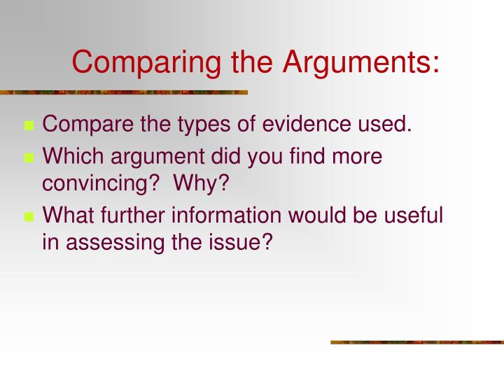 Comparing the Arguments:
