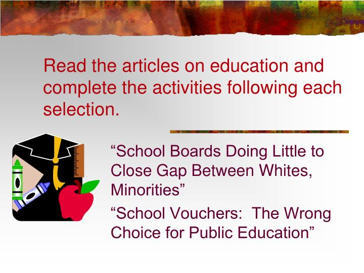 Read the articles on education and complete the activities following each selection.