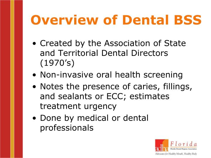 Overview of Dental BSS