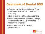 overview of dental bss