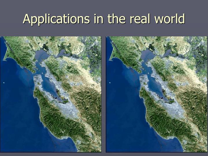 Applications in the real world
