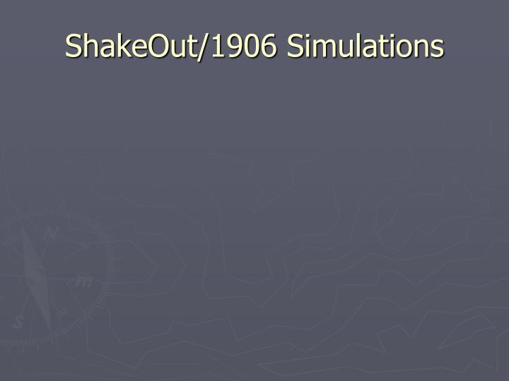 ShakeOut/1906 Simulations
