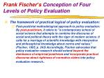 frank fischer s conception of four levels of policy evaluation1