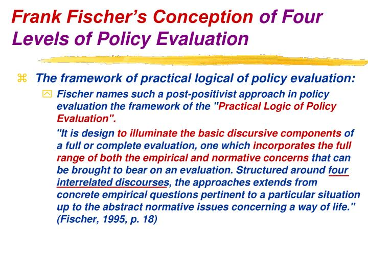 The framework of practical logical of policy evaluation: