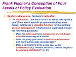 frank fischer s conception of four levels of policy evaluation8