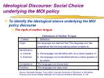 ideological discourse social choice underlying the moi policy1