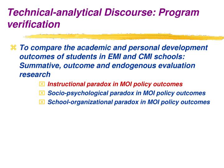 To compare the academic and personal development outcomes of students in EMI and CMI schools: Summative, outcome and endogenous evaluation research