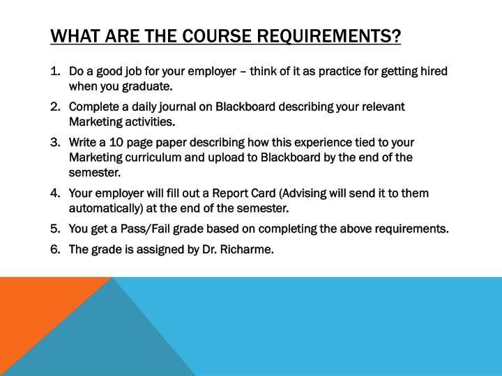 WHAT ARE THE COURSE REQUIREMENTS?