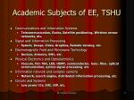 academic subjects of ee tshu