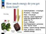 how much energy do you get from food