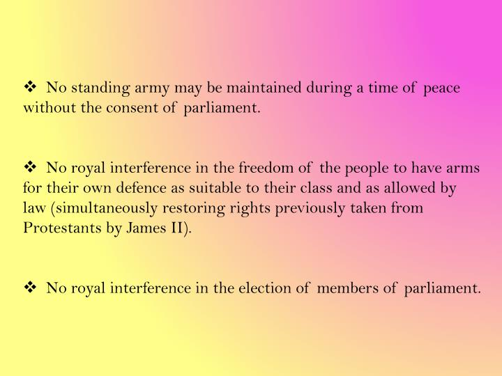 No standing army may be maintained during a time of peace without the consent of parliament.