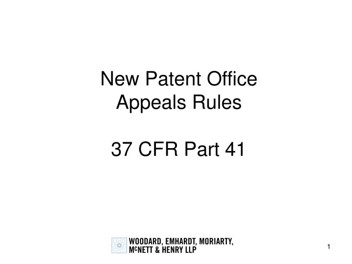 New patent office appeals rules 37 cfr part 41