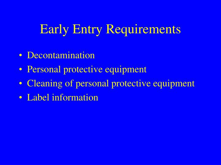 Early Entry Requirements