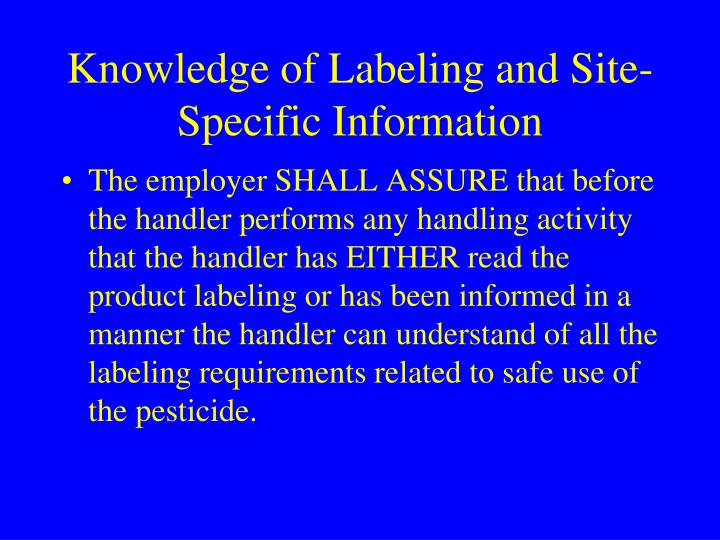 Knowledge of Labeling and Site-Specific Information
