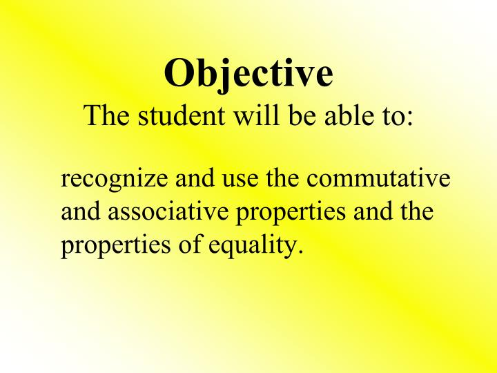 Objective the student will be able to