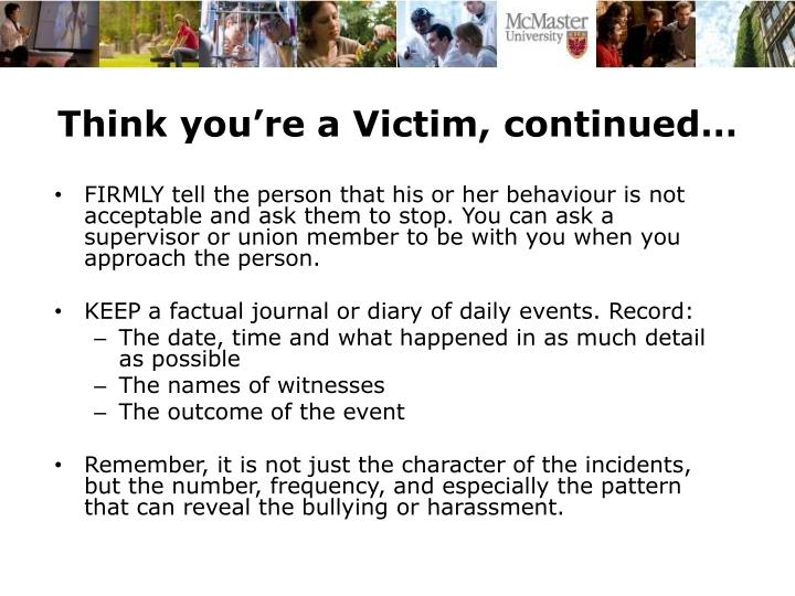 Think you're a Victim, continued…