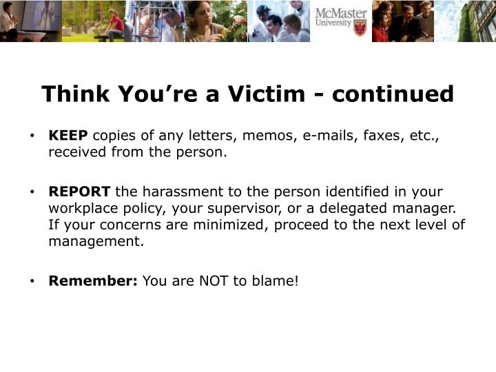 Think You're a Victim - continued