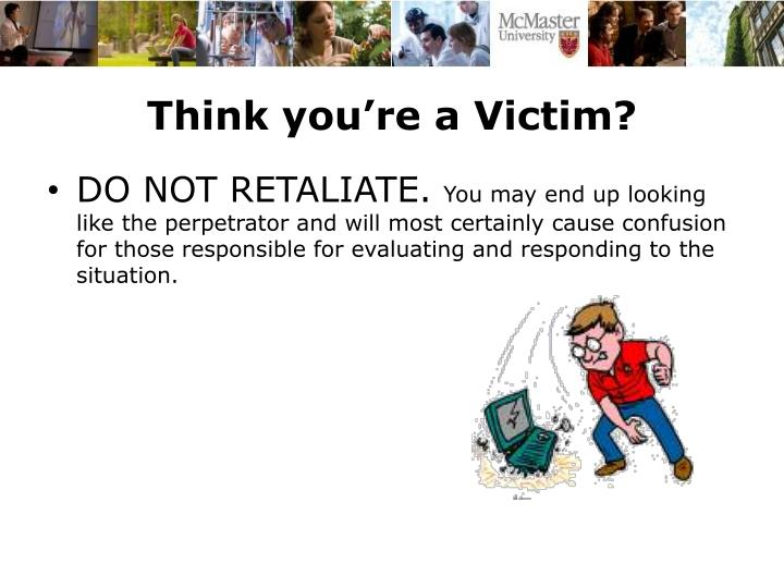 Think you're a Victim?