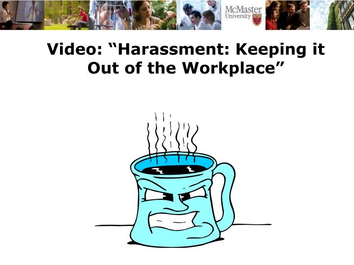 "Video: ""Harassment: Keeping it Out of the Workplace"""