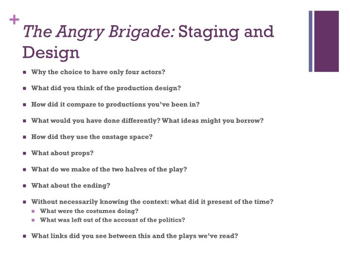 The angry brigade staging and design