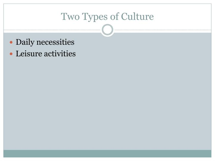 Two Types of Culture