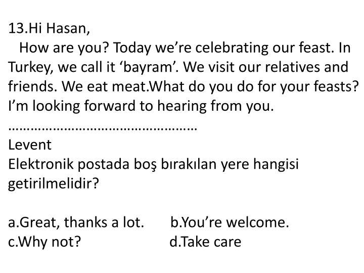 13.Hi Hasan,