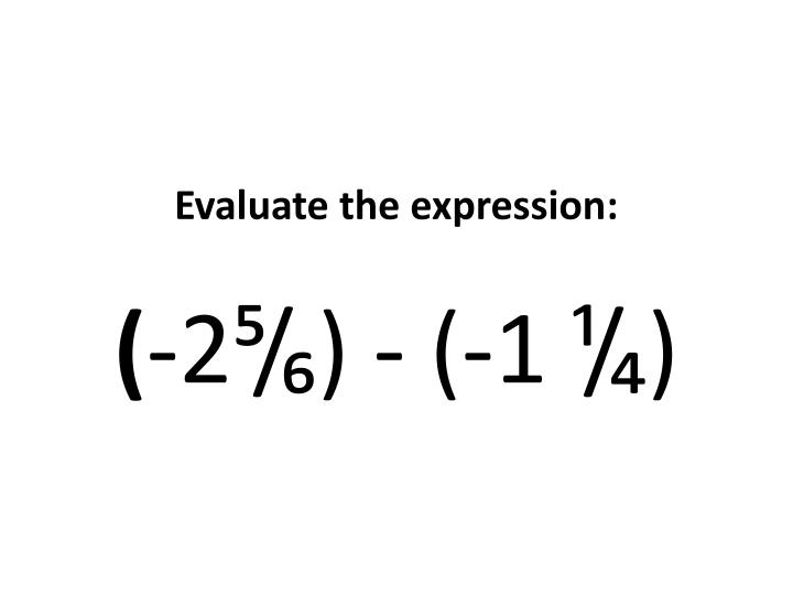 Evaluate the expression: