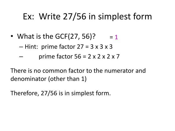 Ex:  Write 27/56 in simplest form